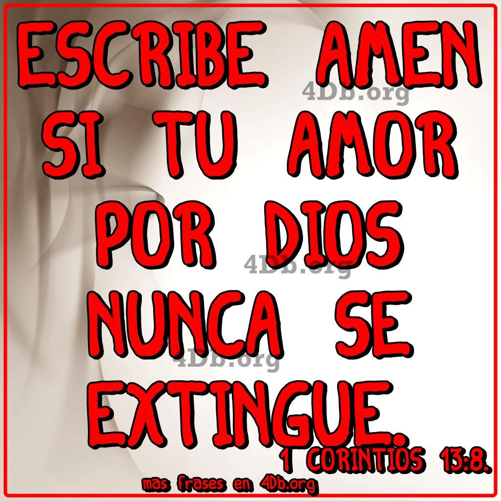 Versiculos De La Biblia De Animo: El Amor Jamás Se Extingue 1 Corintios 13:8.